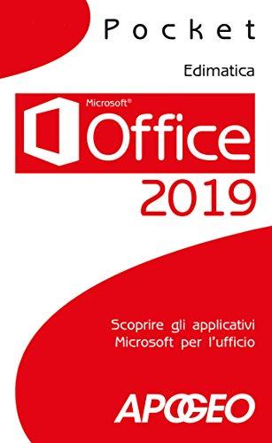 Office 2019: Scoprire gli applicativi Microsoft per l ufficio