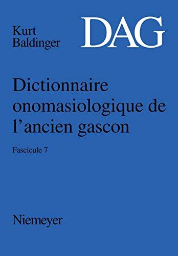 Dictionnaire onomasiologique de l'ancien gascon (DAG) / Dictionnaire onomasiologique de l'ancien gascon (DAG). Fascicule 7