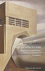 L'âge productiviste de Serge AUDIER