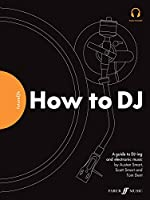 Futuredjs - How to Dj: A Guide to Dj-ing and Electronic Music (Faber Edition)
