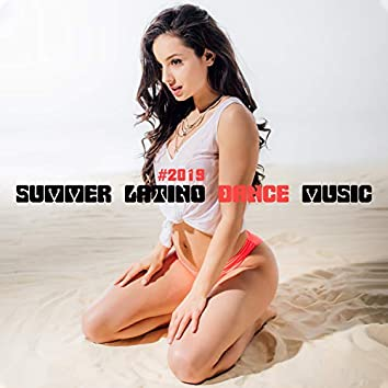 # 2019 Summer Latino Dance Music: Background Music for Lounge Bar