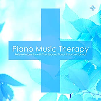 Piano Music Therapy : Relieve Insomnia with the Rhodes Piano & Nature Sounds