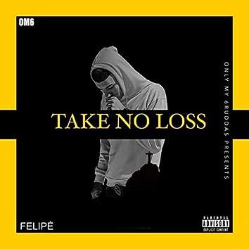 Take No Loss