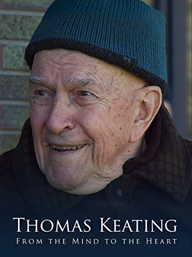 Thomas Keating: From the Mind to the Heart