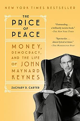 The Price of Peace: Money, Democracy, and the Life of John Maynard Keynes (English Edition)