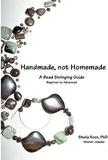 Handmade, not Homemade: A Bead Stringing Guide
