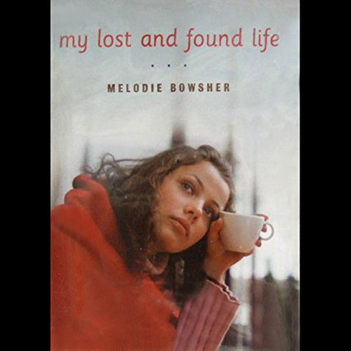 My Lost and Found Life audiobook cover art