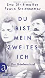 Du bist mein zweites Ich: Der Briefwechsel - Erwin Berner