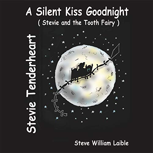 A Silent Kiss Goodnight: Stevie and the Tooth Fairy cover art