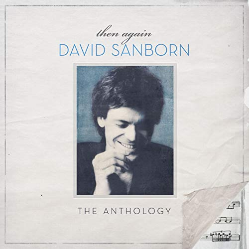 David Sanborn - Then Again: The David Sanborn Anthology [CD]