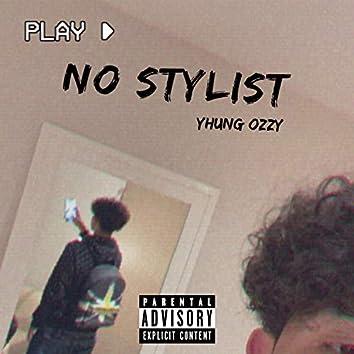 No Stylist