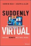 Suddenly Virtual: Making Remote Meetings Work