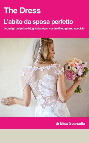 The Dress. L'abito da sposa perfetto (Italian Edition)