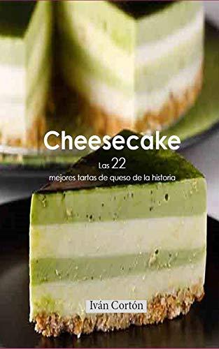 Cheesecake: Las 22 mejores tartas de queso de la historia