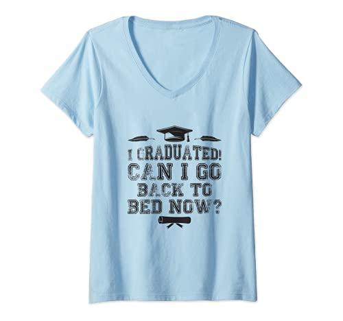 Mujer Me gradué, ¿puedo volver a la cama ahora? Lindo regalo de Camiseta Cuello V