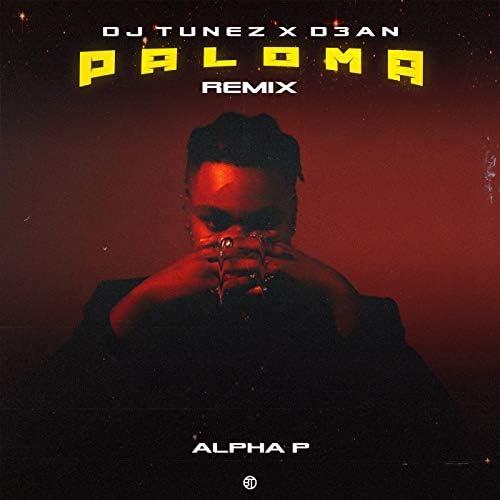 Alpha P, DJ Tunez & D3AN