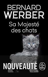 Sa majesté des chats par Bernard Werber