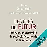 Les clés du futur - Réinventer ensemble la société, l'économie et la science - Format Téléchargement Audio - 29,95 €