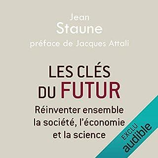 Les clés du futur     Réinventer ensemble la société, l'économie et la science              De :                                                                                                                                 Jean Staune                               Lu par :                                                                                                                                 Michel Raimbault                      Durée : 21 h et 52 min     61 notations     Global 4,5