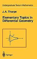 Elementary Topics in Differential Geometry (Undergraduate Texts in Mathematics)