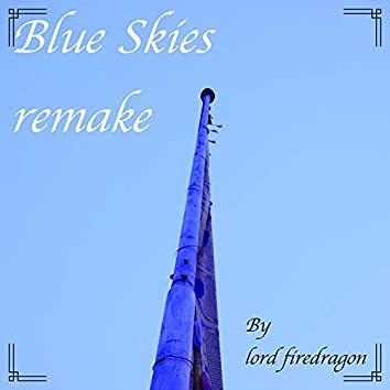 Blue Skies (Remake)