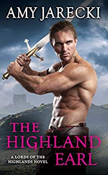 The Highland Earl (Lords of the Highlands Book 6) by [Amy Jarecki]