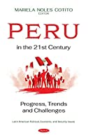 Peru in the 21st Century: Progress, Trends and Challenges