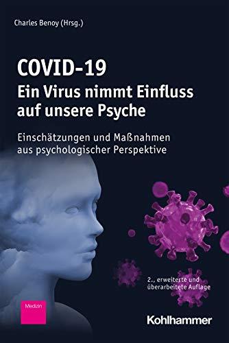 COVID-19 - Ein Virus nimmt Einfluss auf unsere Psyche: Einschätzungen und Maßnahmen aus psychologischer Perspektive