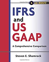 IFRS and US GAAP: A Comprehensive Comparison, with Website (Wiley Regulatory Reporting)