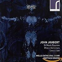 Joubert: St Mark Passion