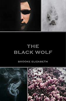The Black Wolf (The Wolf Duology Book 1) by [Brooke Elizabeth]