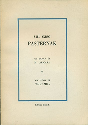 """Sul caso Pasternak. Un articolo di M. Alicata. Una lettera di """"Novy Mir""""."""