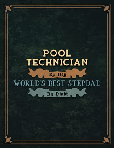 Pool Technician By Day World's Best Stepdad By Night Lined Notebook To Do List Journal: A4, Tax, To Do List, Cute, 21.59 x 27.94 cm, 110 Pages, Homeschool, Lesson, 8.5 x 11 inch, Wedding