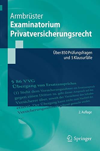 Examinatorium Privatversicherungsrecht: Über 850 Prüfungsfragen und 5 Klausurfälle (Springer-Lehrbuch)