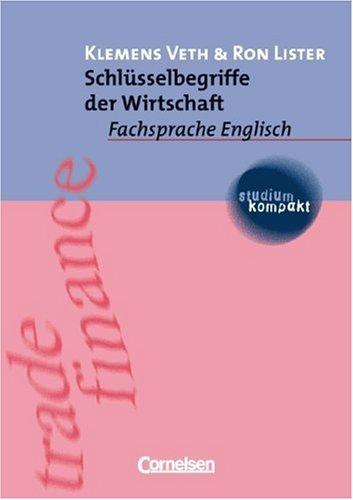 studium kompakt - Fachsprache Englisch: Schlüsselbegriffe der Wirtschaft: Studienbuch