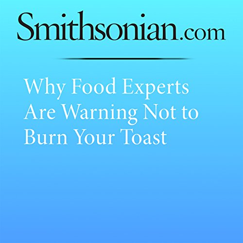 Why Food Experts Are Warning Not to Burn Your Toast audiobook cover art