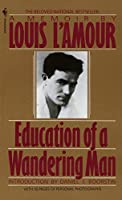 Education of a Wandering Man by Louis L'Amour(1990-12-01)