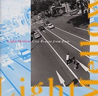 Light Mellow~City Breeze from East~SME Edition