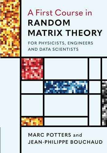 A First Course in Random Matrix Theory (for Physicists, Engineers and Data Scientists)