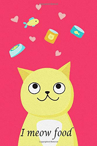 I meow food: I Cat meow food Women's Journal to Write in,...