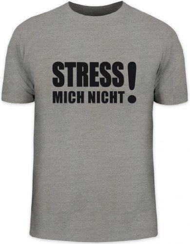 Shirtstreet24, Stress Mich Nicht! Herren T-Shirt Fun Shirt Funshirt, Größe: 3XL,Graumeliert