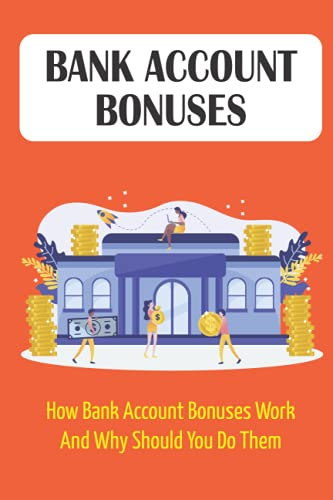 Bank Account Bonuses: How Bank Account Bonuses Work And Why Should You Do Them: Savings Account Promotions