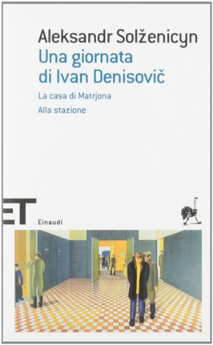 Una giornata di Ivan Denisovic-La casa di Matrjona-Alla stazione