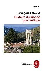 Histoire du monde grec antique de François Lefèvre