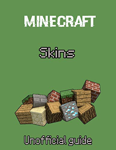 Minecraft Skins: Unofficial Guide (English Edition)