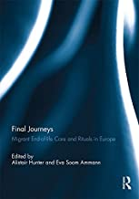 Final Journeys: Migrant End-of-life Care and Rituals in Europe