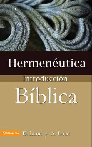 Hermeneutica: Introduccion Biblica = Heremneutics