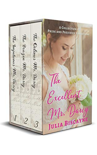 The Excellent Mr. Darcy: A Collection of Pride and Prejudice Variations by [Julia Biscayne]