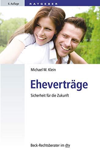 Eheverträge: Sicherheit für die Zukunft (Beck-Rechtsberater im dtv)