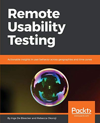 Remote Usability Testing: Actionable insights in user behavior across geographies and time zones (English Edition)